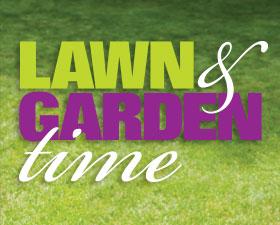 Lawn & Garden Time