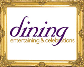 Dining, Entertaining & Celebrations
