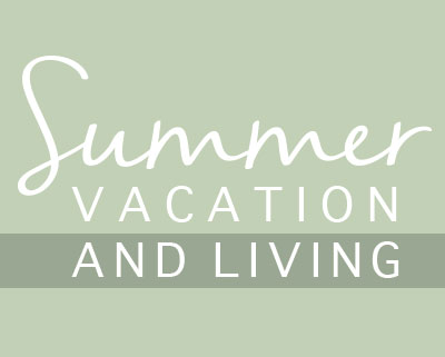 Summer Vacation and Living
